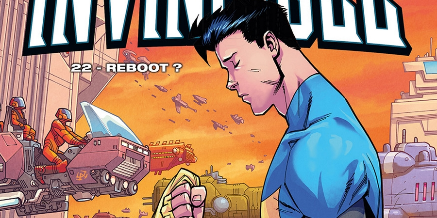 Invincible Tome 22 Reboot - Selection Comics Ete 2019